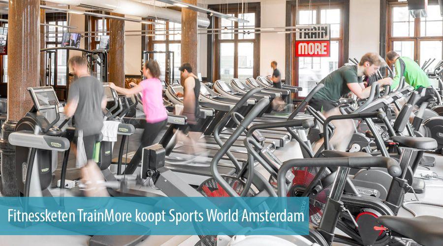 Fitnessketen TrainMore koopt Sports World Amsterdam